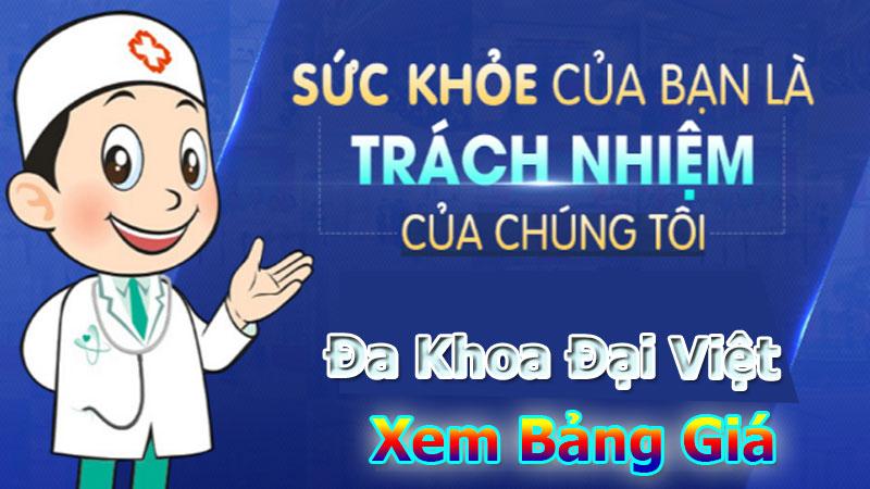 Bảng giá phòng khám đa khoa Đại Việt có đắt không ?